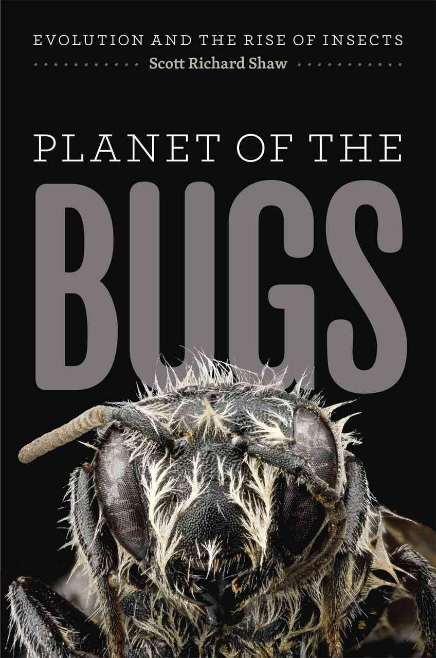 Planet of the Bugs By Shaw, Scott Richard